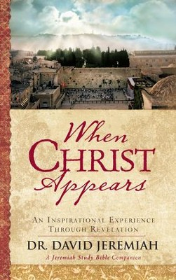 When Christ Appears: An Inspirational Experience Through Revelation - eBook  -     By: Dr. David Jeremiah