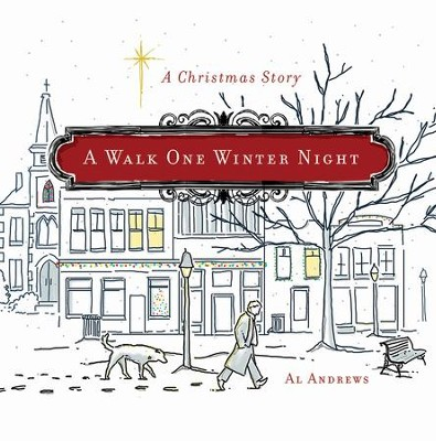 A Walk One Winter Night: A Christmas Story - eBook  -     By: Al Andrews