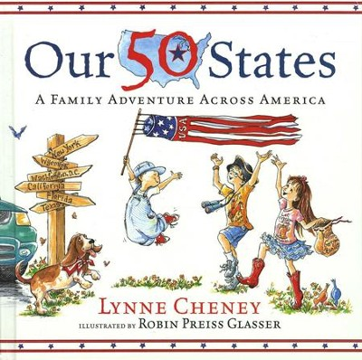 Our 50 States: A Family Adventure Across America   -     By: Lynne Cheney     Illustrated By: Robin Preiss Glasser