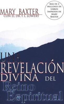 Divine Revelation Of The Spiritual Realm, Spanish Edition   -     By: Mary K. Baxter