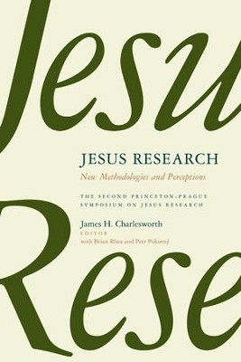 Jesus Research: New Methodologies and Perceptions--The Second Princeton-Prague Symposium on Jesus Research  -     By: James H. Charlesworth