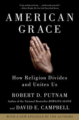 American Grace: How Religion Divides and Unites Us - eBook  -     By: Robert D. Putnam, David E. Campbell