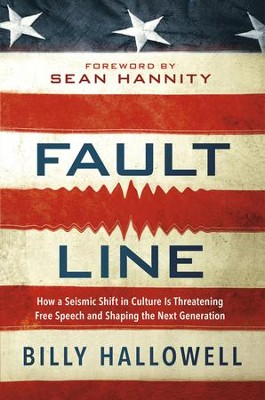 Fault Line: How a Seismic Shift in Culture Is Destroying America and Shaping the Next Generation - eBook  -     By: Billy Hallowell