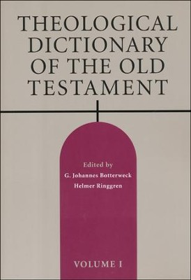 Theological Dictionary of the Old Testament, Volume I   -     Edited By: G. Johannes Botterweck, Helmer Ringgren