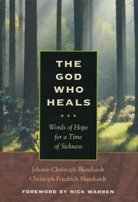 The God Who Heals: Words of Hope for a Time of Sickness  -     By: Johann Christoph Blumhardt