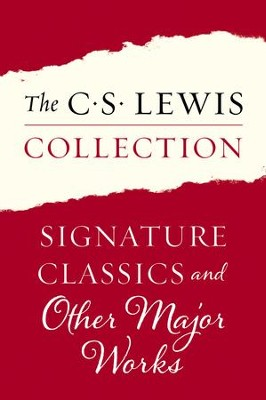 The Signature Classics of C. S. Lewis: Mere Christianity, The Screwtape Letters, The Great Divorce, The Problem of Pain, Miracles, A Grief Observed, The Abolition of Man, and The Four Loves - eBook  -     By: C.S. Lewis