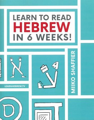 Learn to Read Hebrew in 6 Weeks  -     By: Miiko Shaffier