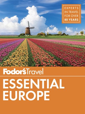 Fodor's Essential Europe: The Best of 25 Exceptional Countries - eBook  -     By: Fodor's Travel Guides