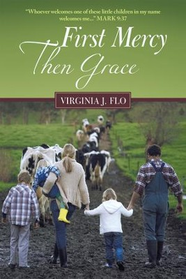 First Mercy Then Grace - eBook  -     By: Virginia J. Flo