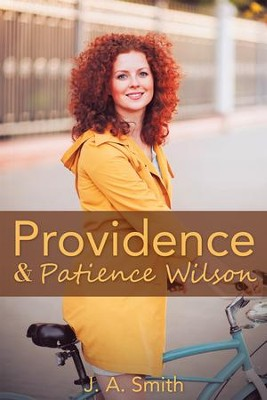 Providence & Patience Wilson - eBook  -     By: J.A. Smith