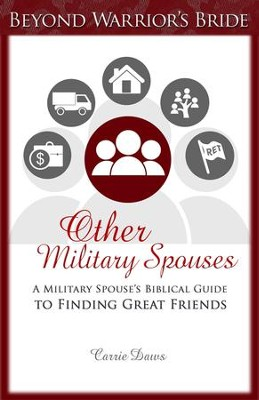 Other Military Spouses: A Military Spouses Biblical Guide to Finding Great Friends - eBook  -     By: Carrie Daws