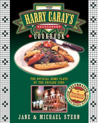 The Harry Caray's Restaurant Cookbook: The Official Home Plate of the Chicago Cubs - eBook  -     By: Jane Stern, Michael Stern