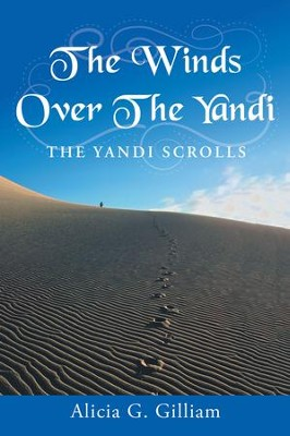 The Winds over the Yandi: The Yandi Scrolls - eBook  -     By: Alicia G. Gilliam