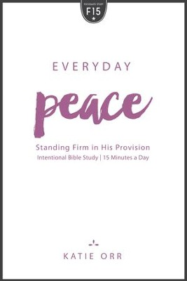 Everyday Peace: Standing Firm in His Provision - eBook  -     By: Katie Orr