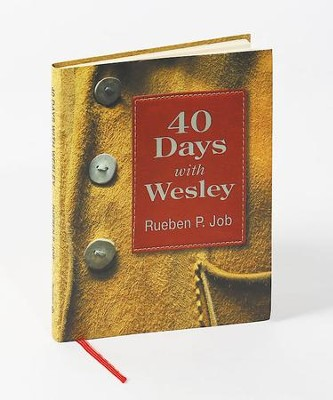 40 Days with Wesley: A Daily Devotional Journey - eBook  -     By: Rueben P. Job