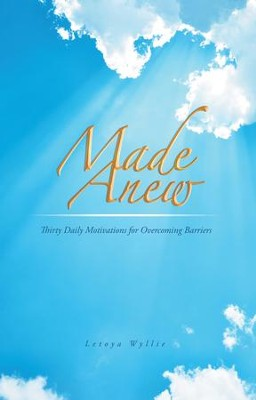 Made Anew: Thirty Daily Motivations for Overcoming Barriers - eBook  -     By: Letoya Wyllie