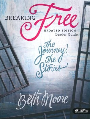 Breaking Free: The Journey, The Stories - Leader Guide   -     By: Beth Moore, Dale McCleskey