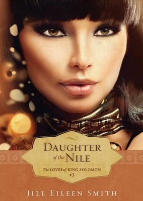Daughter of the Nile (The Loves of King Solomon Book #3) - eBook  -     By: Jill Eileen Smith