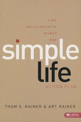 Simple Life: Action Plan, Member Book  -     By: Thom S. Rainer, Art Rainer