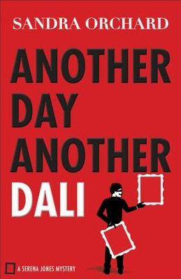 Another Day, Another Dali (Serena Jones Mysteries Book #2) - eBook  -     By: Sandra Orchard