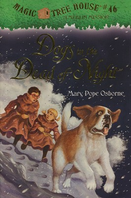 Magic Tree House #46: Dogs in the Dead of the Night  -     By: Mary Pope Osborne     Illustrated By: Sal Murdocca