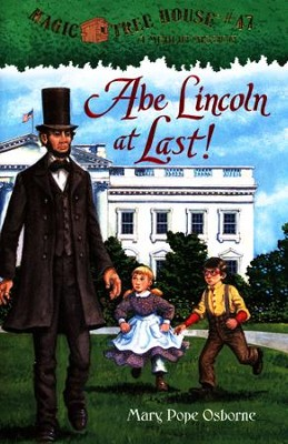 Magic Tree House #47: Abe Lincoln at Last!  -     By: Mary Pope Osborne     Illustrated By: Sal Murdocca
