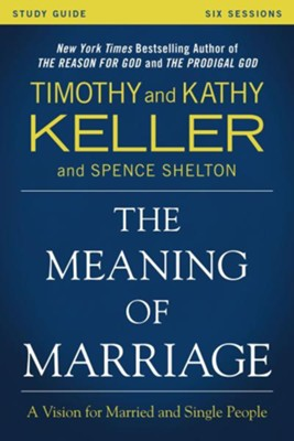 The Meaning of Marriage Study Guide  -     By: Timothy Keller