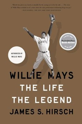 Willie Mays: The Life, The Legend - eBook  -     By: James S. Hirsch