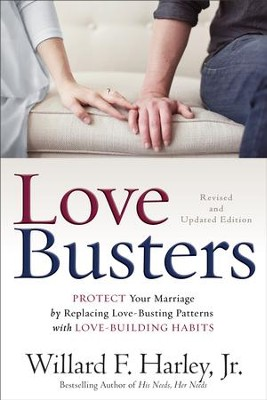 Love Busters: Protect Your Marriage by Replacing Love-Busting Patterns with Love-Building Habits / Revised - eBook  -     By: Willard F. Harley Jr.