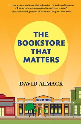 The Bookstore That Matters - eBook  -     By: David Almack