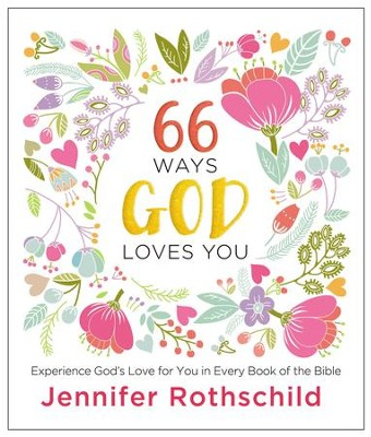 66 Ways God Loves You: Experience God's Love for You in Every Book of the Bible - eBook  -     By: Jennifer Rothschild