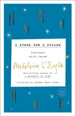 A Stone for a Pillow: Journeys with Jacob - eBook  -     By: Madeleine L'Engle