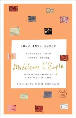 Sold into Egypt: Journey to Become Human - eBook  -     By: Madeleine L'Engle