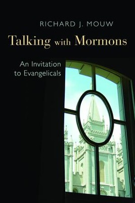 Talking with Mormons: An Invitation to Evangelicals   -     By: Richard J. Mouw
