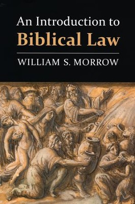An Introduction to Biblical Law  -     By: William S. Morrow