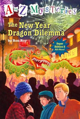 A to Z Mysteries Super Edition #5: The New Year Dragon Dilemma  -     By: Ron Roy     Illustrated By: John Steven Gurney