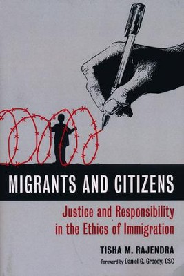 Migrants and Citizens: Justice and Responsibility in the Ethics of Immigration  -     By: Tisha M. Rajendra