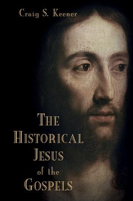 The Historical Jesus of the Gospels   -     By: Craig S. Keener