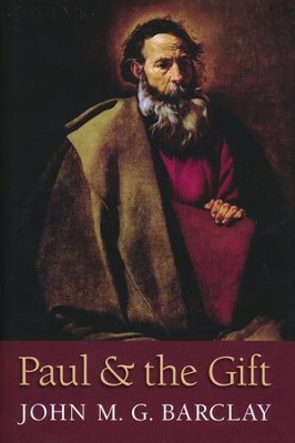 Paul and the Gift  -     By: John M.G. Barclay