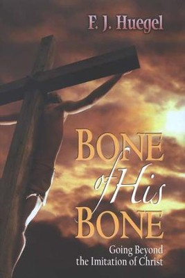 Bone of His Bone   -     By: F.J. Huegel
