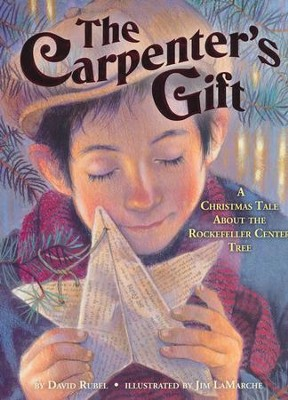The Carpenter's Gift: A Christmas Tale About the Rockefeller Center Tree  -     By: David Rubel     Illustrated By: Jim LaMarche