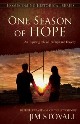 One Season of Hope: An Inspiring Tale of Triumph and Tragedy - eBook  -     By: Jim Stovall