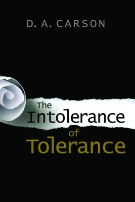 The Intolerance of Tolerance [Paperback]   -     By: D.A. Carson