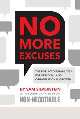 No More Excuses: The Five Accountabilities for Personal and Organizational Growth - eBook  -     By: Sam Silverstein