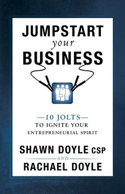 Jumpstart Your Business: 10 Jolts to Ignite Your Entrepreneurial Spirit - eBook  -     By: Shawn Doyle
