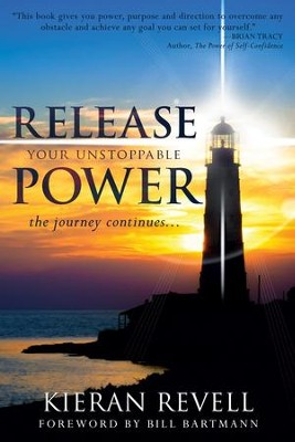 Release Your Unstoppable Power: The Journey Continues... - eBook  -     By: Kieran Revell