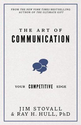 The Art of Communication: Your Competitive Edge - eBook  -     By: Jim Stovall, Raymond H. Hull