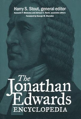 The Jonathan Edwards Encyclopedia   -     Edited By: Harry S. Stout     By: Edited by Harry S. Stout