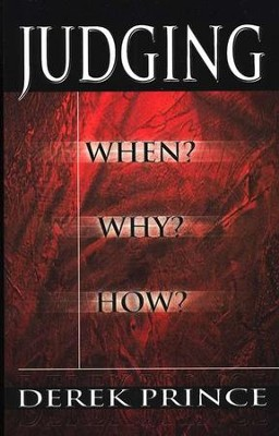 Judging: When? Why? How?  -     By: Derek Prince