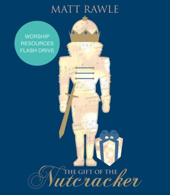 The Gift of the Nutcracker, Worship Resources Flash Drive  -     By: Matt Rawle